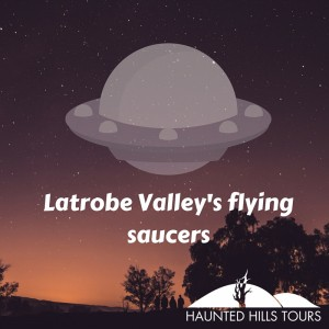 Latrobe Valley's flying saucers