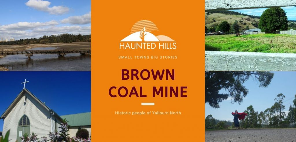 Brown coal mine history people of Haunted Hills Podcast