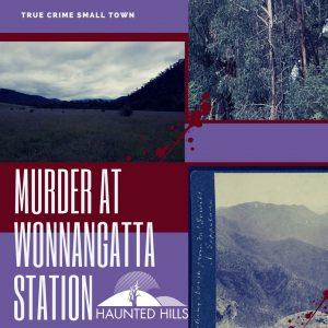 True Crime Murder Wonnangatta Station